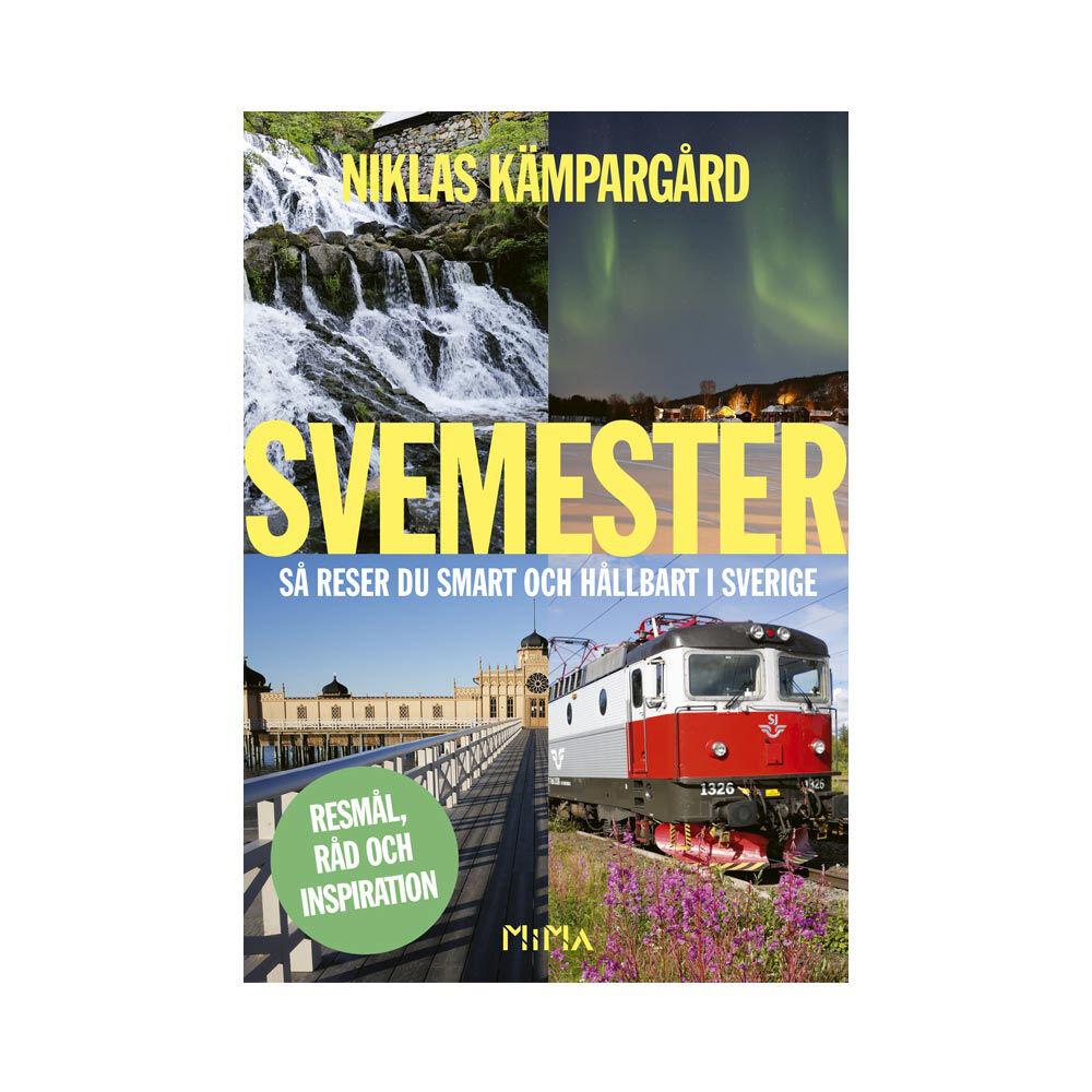 Svemester – så reser du smart och hållbart i Sverige